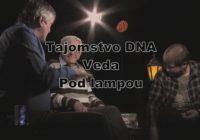 Tajomstvo DNA. Úryvok z diskusie Pod lampou poukazujúci na ďalšiu vážnu medzeru v Evolučnej teórii